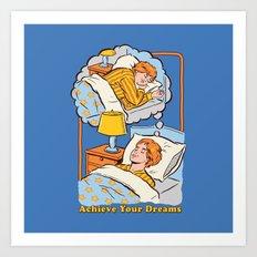 Achieve Your Dreams Art Print