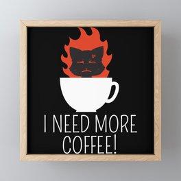 Ich brauch Kaffe, Kaffe Katze mit feuer Framed Mini Art Print