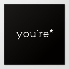 you're* Canvas Print