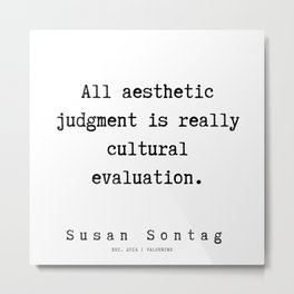 83  | Susan Sontag Quotes | 191010 Metal Print