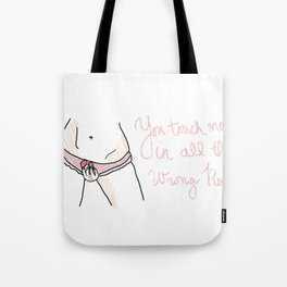 the way you touch me Tote Bag