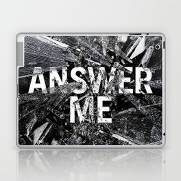Answer Me Laptop & iPad Skin