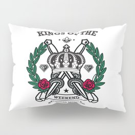 kings of the weekend Pillow Sham