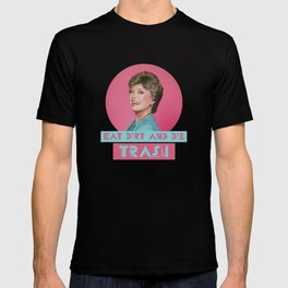 Eat Dirt and Die Trash - Blanch, The Golden Girls T-shirt