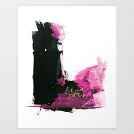 Let's Just Pretend Art Print