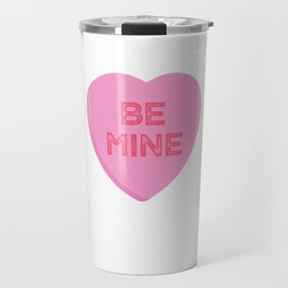 Be Mine Candy Heart Valentines Day Traditional Conversation Heart Travel Mug