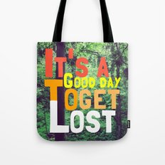 It's a Good Day To Get Lost Tote Bag