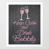 Keep Calm and Drink Bubbly (champagne flutes) Art Print