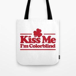 Kiss me I'm colorblind - St. Patricksday Irish Tote Bag