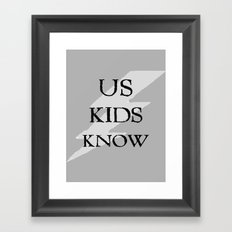 Us Kids Know Framed Art Print