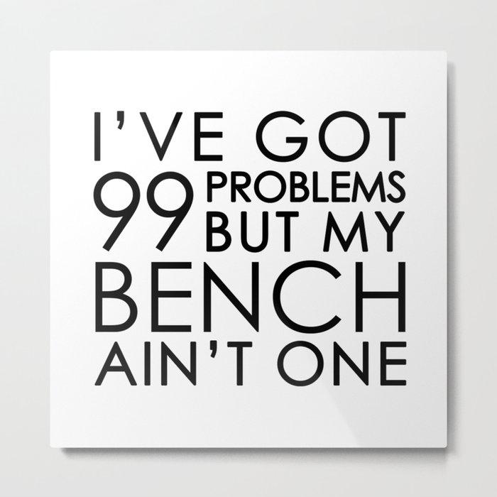 99 Problems Metal Print