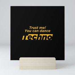 Trust me, you can dance Techno | Djs gift Mini Art Print