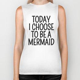 Today I Choose To Be a Mermaid Biker Tank
