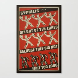 Vintage American WPA Poster - Syphilis: 6 out of 10 cured because they did not wait too long (1941) Canvas Print