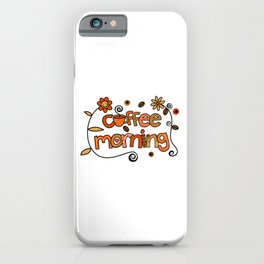 Coffee Morning iPhone Case
