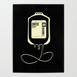 Coffee Transfusion - Black Poster