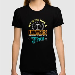 My wife has a lawyers boobs theyre firm T-shirt