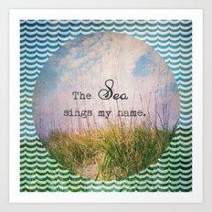The Sea Sings  Art Print