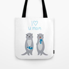 I Love You Mom. Funny grey kids otters with fish. Gift card for Mothers Day. Tote Bag
