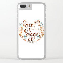 Goal digger typography Clear iPhone Case