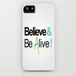 Believe & Be Alive! -V4Silver- iPhone Case