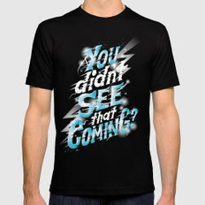 You didn't see that coming Black Mens Fitted Tee LARGE