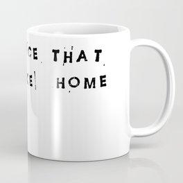 The Place That Felt Like Home Coffee Mug