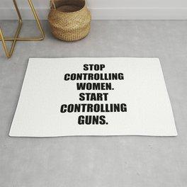 Stop Controlling Women. Start Controlling Guns. Rug