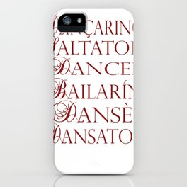 Dancer in multiple languages Romanian Portuguese Haitian Creole Latin Spanish iPhone Case