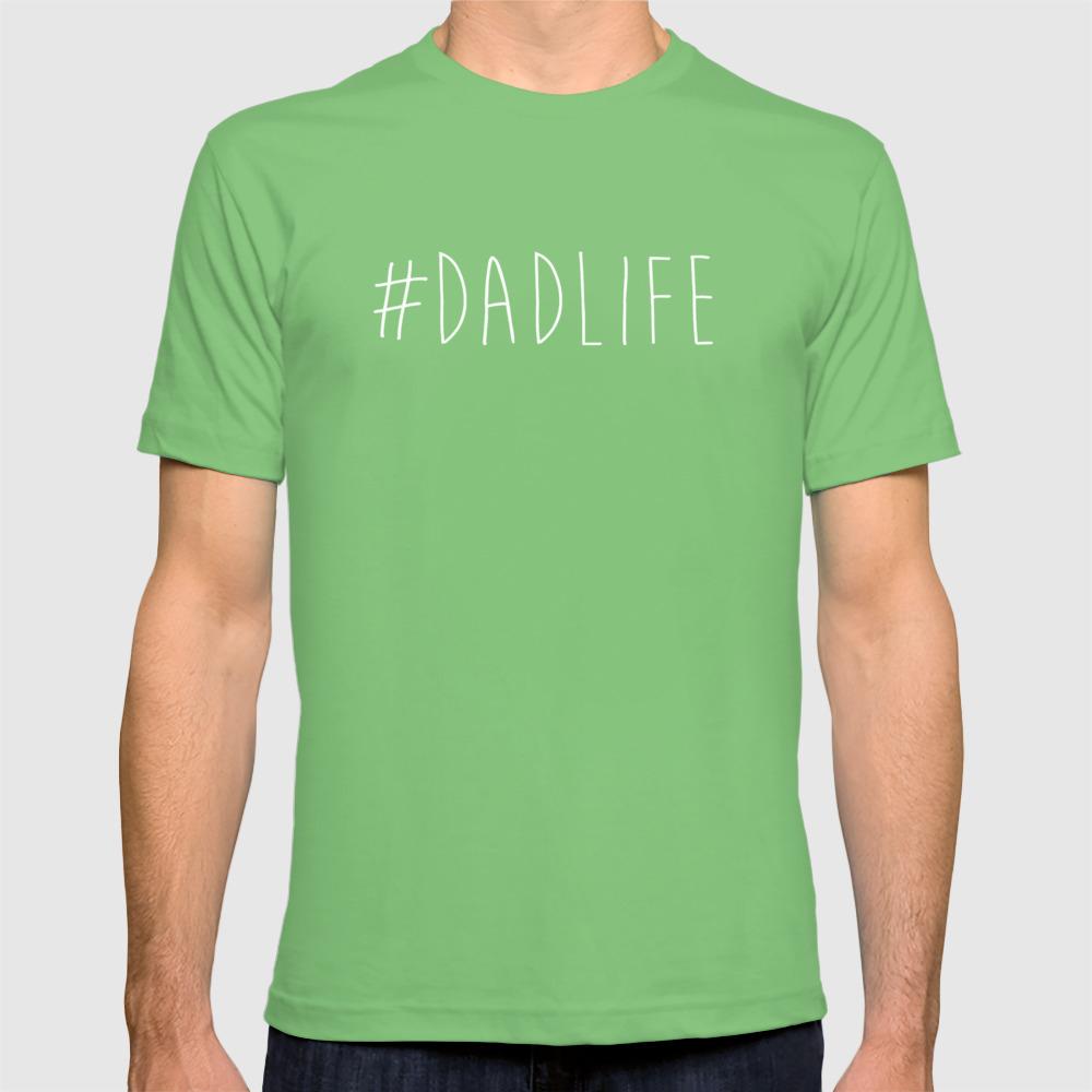 069e2f245 #Dadlife T-shirt by avenger | Society6