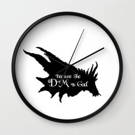 Because the DM is God Wall Clock