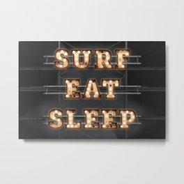 SURF - EAT - SLEEP Metal Print