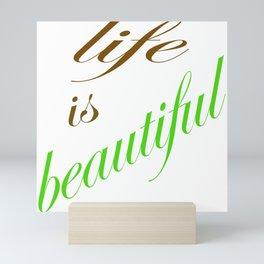 life is beautiful text  Mini Art Print