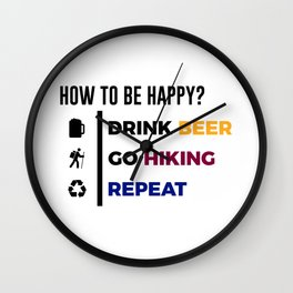 Be Happy Drink Beer Go Hiking Design Wall Clock