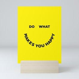 Do What Makes You Happy Mini Art Print