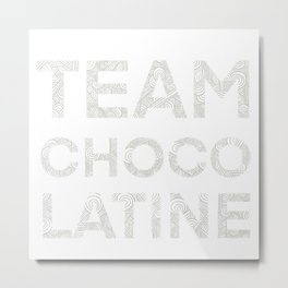 Team Chocolatine / Team Chocolatine Metal Print