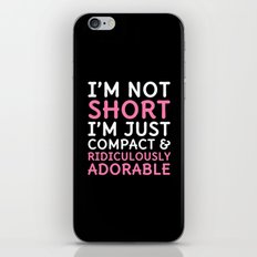 I'm Not Short I'm Just Compact & Ridiculously Adorable (Black) iPhone & iPod Skin