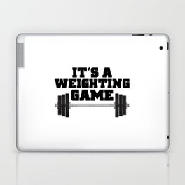 It's A Weighting Game Laptop & iPad Skin