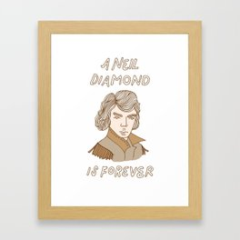 A Neil Diamond is Forever Framed Art Print
