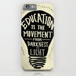 Education: Darkness to Light iPhone Case