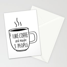 I Like Coffee and maybe 3 people Stationery Cards