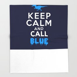 Keep Calm and Call Blue | Jurassic Raptor Dinosaur Throw Blanket