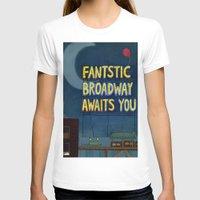 broadway T-shirts featuring Fantastic Broadway Awaits You by Aram Kim