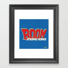 Boom Shaka Laka! Framed Art Print