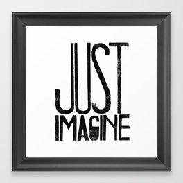 Just imagine - by Genu WORDISIAC™ TYPOGY™ Framed Art Print