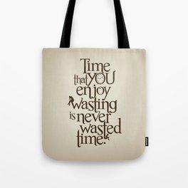 Wasting Time Tote Bag