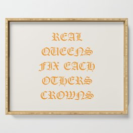 REAL QUEENS FIX EACH OTHERS CROWNS Serving Tray