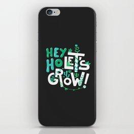 Hey ho ! Let's grow ! iPhone Skin