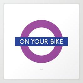 On your bike Art Print