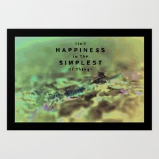 Find Happiness In the simplest Things Art Print
